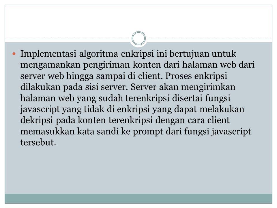 Implementasi Pada Halaman Web HTML Cara yang digunakan untuk melakukan enkripsi ini adalah dengan melakukan skenario berikut.