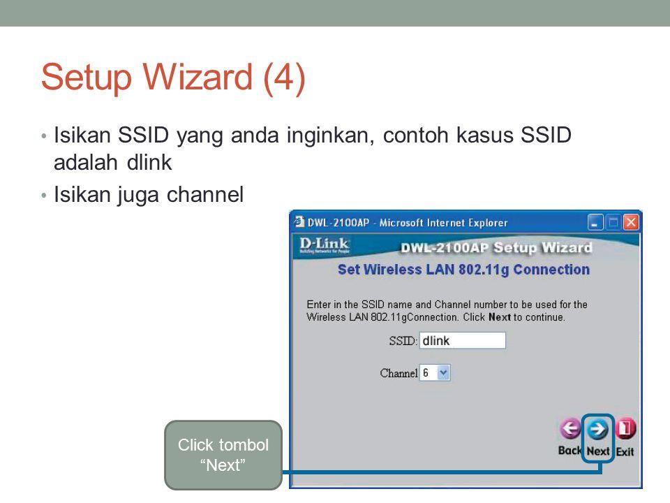 Setup Wizard (5) DWL-2100AP mempunyai 2 tipe enkripsi 64-bit enkripsi dan 128 bit enkripsi Konfigurasi awal adalah tidak ada enkripsi Click tombol Next