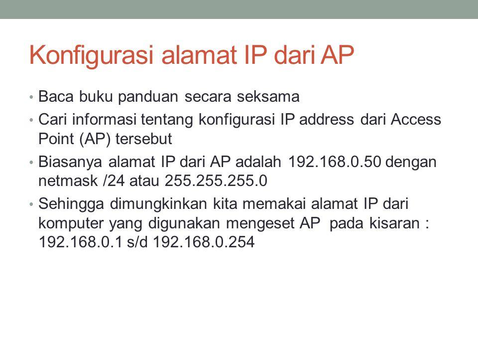 Konfigurasi alamat IP pada PC yang digunakan untuk mengeset AP