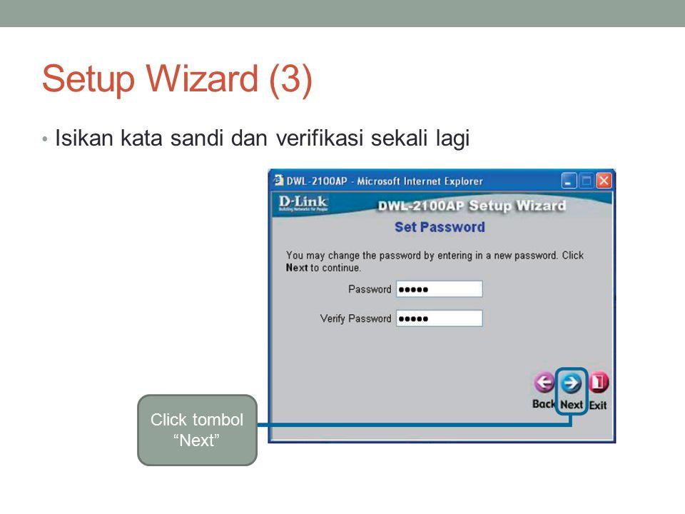 Setup Wizard (4) Isikan SSID yang anda inginkan, contoh kasus SSID adalah dlink Isikan juga channel Click tombol Next