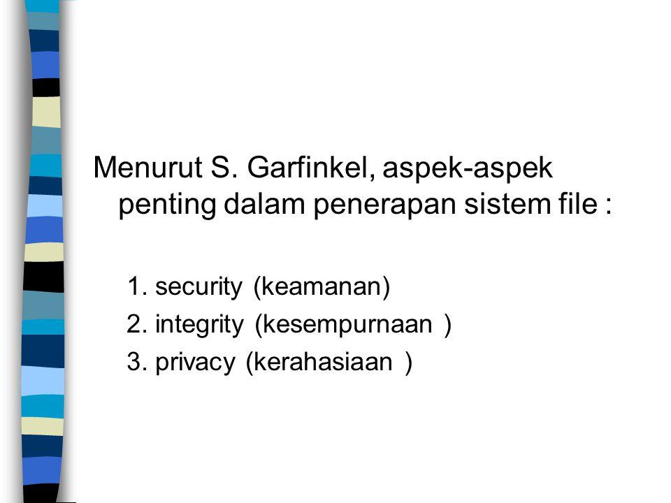 Menurut S.Garfinkel, aspek-aspek penting dalam penerapan sistem file : 1.