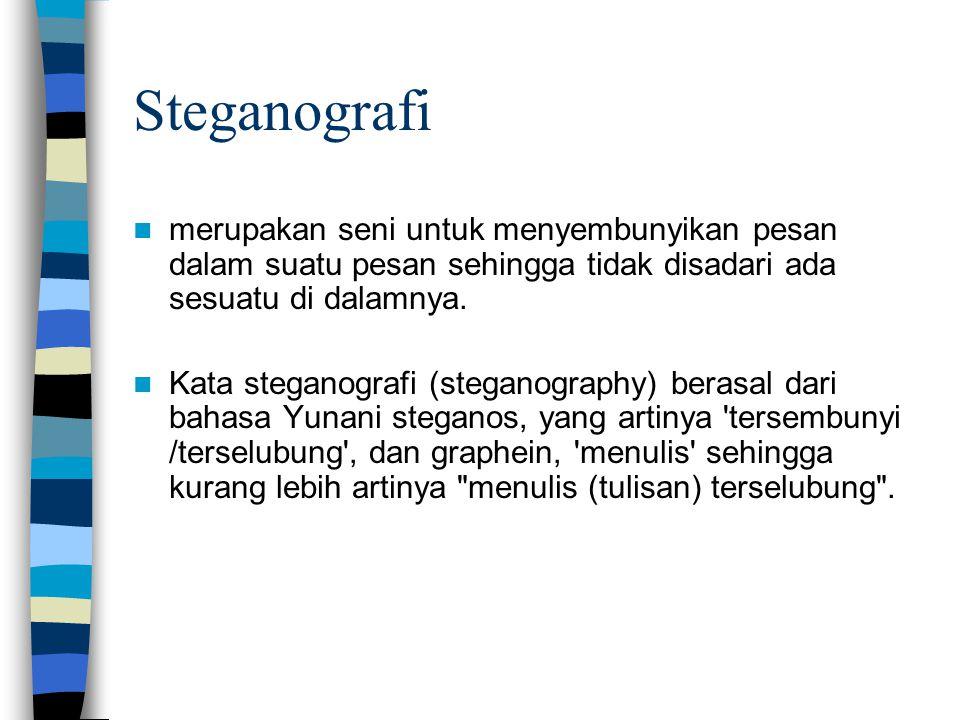 Steganografi merupakan seni untuk menyembunyikan pesan dalam suatu pesan sehingga tidak disadari ada sesuatu di dalamnya.