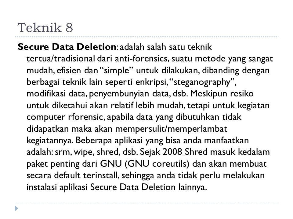 """Teknik 8 Secure Data Deletion: adalah salah satu teknik tertua/tradisional dari anti-forensics, suatu metode yang sangat mudah, efisien dan """"simple"""" u"""