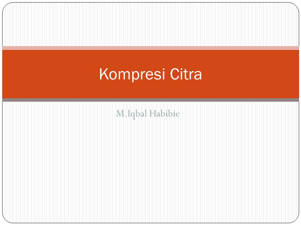 M.Iqbal Habibie Kompresi Citra