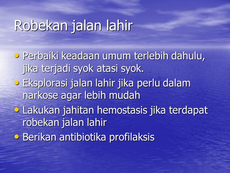 Endometritis Berikan antibiotika yg adekuat jika perlu double dan dosis tinggi Berikan antibiotika yg adekuat jika perlu double dan dosis tinggi Pemberian uterotonika seperti metergin 3x1 untuk 5-7 hari Pemberian uterotonika seperti metergin 3x1 untuk 5-7 hari Jika ada sisa plasenta lakukan kuretase dalam perlindungan uterotonika Jika ada sisa plasenta lakukan kuretase dalam perlindungan uterotonika