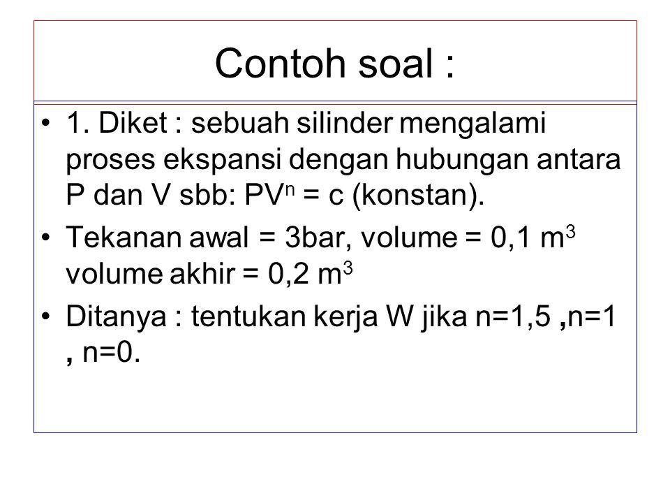 V2 dicari dulu dengan rumus :  Proses 1-2:tekanan konstan shg P1=P2