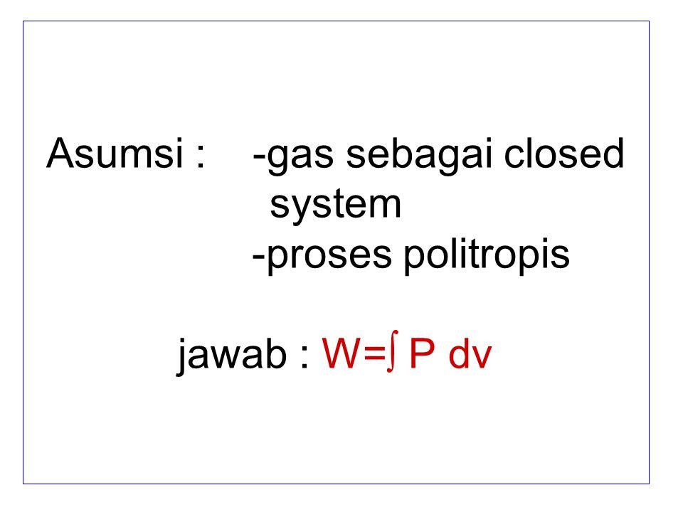 2)Uap mengalami siklus termodinamika sbb: Proses1-2: ekspansi dengan U 2 -U 1 =9,6Btu/lb, W 12 /m=30,4Btu/lb Proses2-3:tekanan konstan P=180 psi V 2 =2,643ft3/lb, V 3 =1,866ft3/lb Proses3-1:U 1 -U 3 =211,3 Btu/lb, W 31 =0 Dengan mengabaikan energi kinetik dan enrgi potensial tentukan laju perpindahan panas
