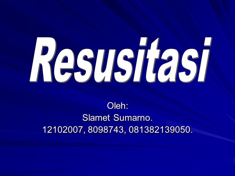 Oleh: Slamet Sumarno. 12102007, 8098743, 081382139050.