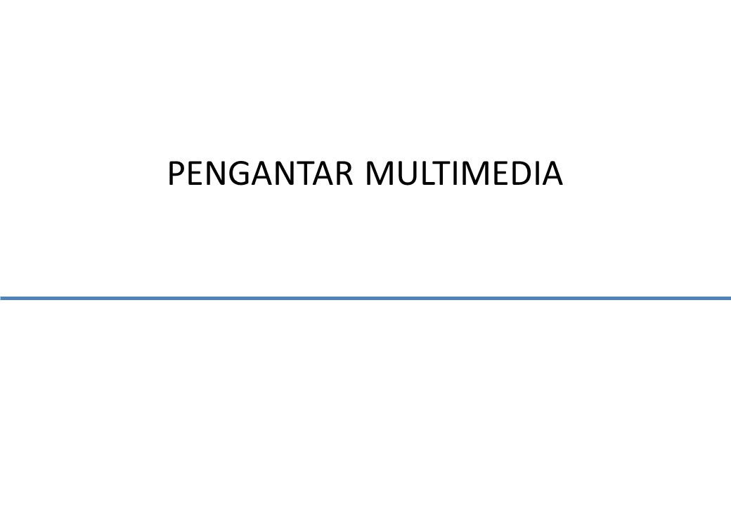 Gambaran Umum 12 Image Text SpeechAudioVideo Multimedia Virtual worlds Streaming video Web pages Streaming audio Client-server Multimedia Systems Authoring Media asset managemen t Tools Frameworks Network Distributed Multimedia Systems