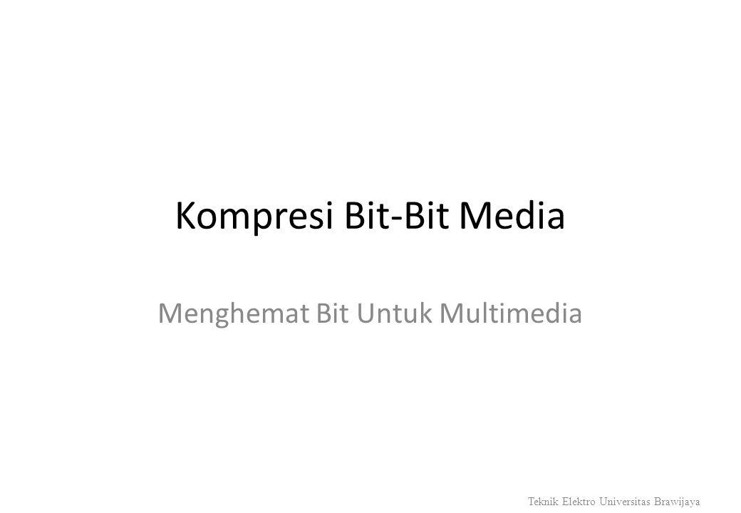 Kompresi Bit-Bit Media Menghemat Bit Untuk Multimedia Teknik Elektro Universitas Brawijaya
