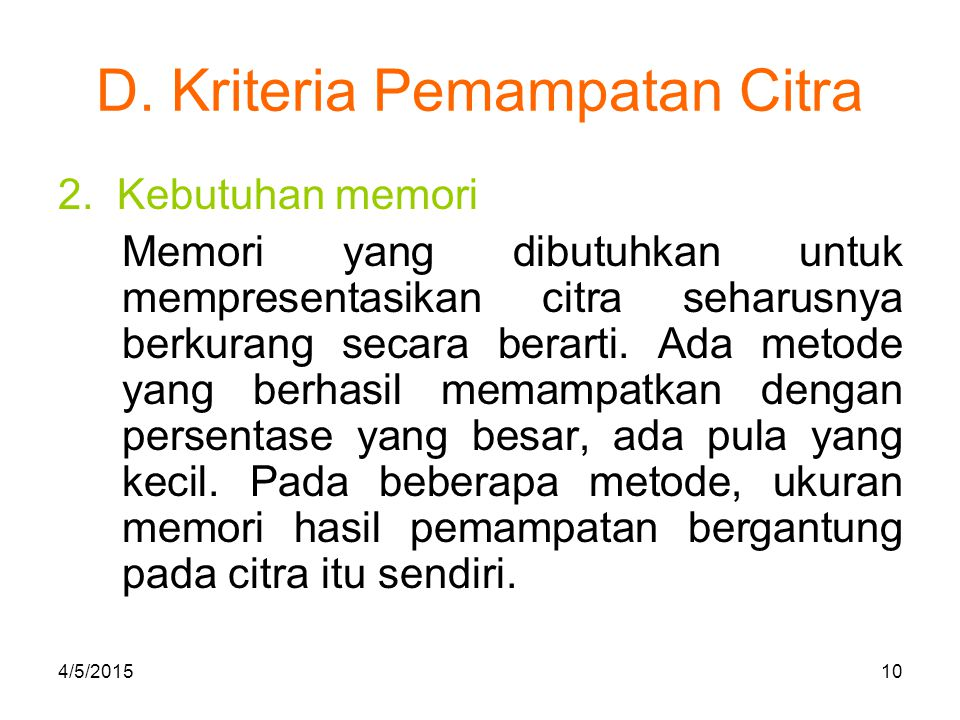D.Kriteria Pemampatan Citra 3.