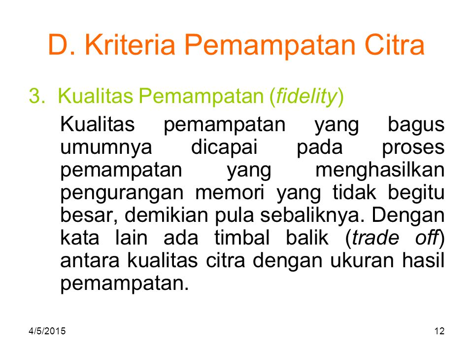 D.Kriteria Pemampatan Citra 4.