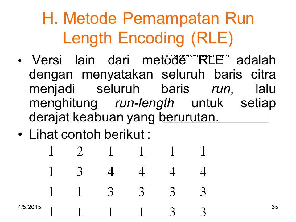 H.Metode Pemampatan Run Length Encoding (RLE) Nyatakan sebagai barisan nilai derajat keabuan.