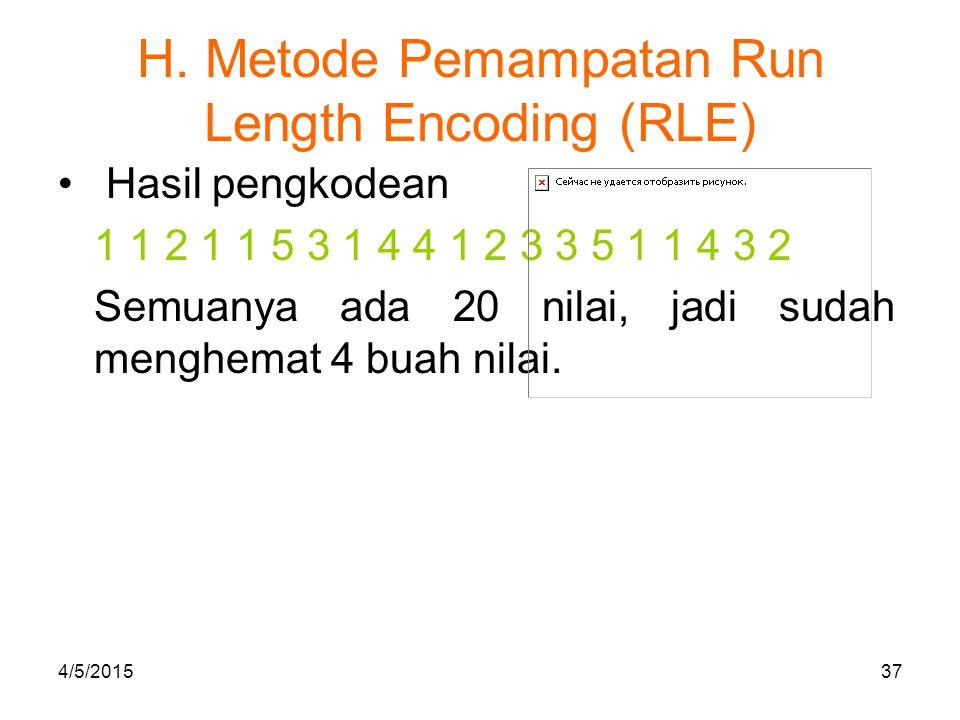 H. Metode Pemampatan Run Length Encoding (RLE) Hasil pengkodean 1 1 2 1 1 5 3 1 4 4 1 2 3 3 5 1 1 4 3 2 Semuanya ada 20 nilai, jadi sudah menghemat 4