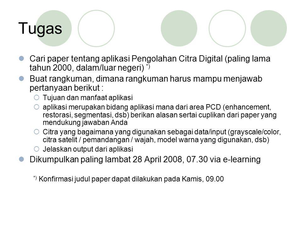 Tugas Cari paper tentang aplikasi Pengolahan Citra Digital (paling lama tahun 2000, dalam/luar negeri) *) Buat rangkuman, dimana rangkuman harus mampu