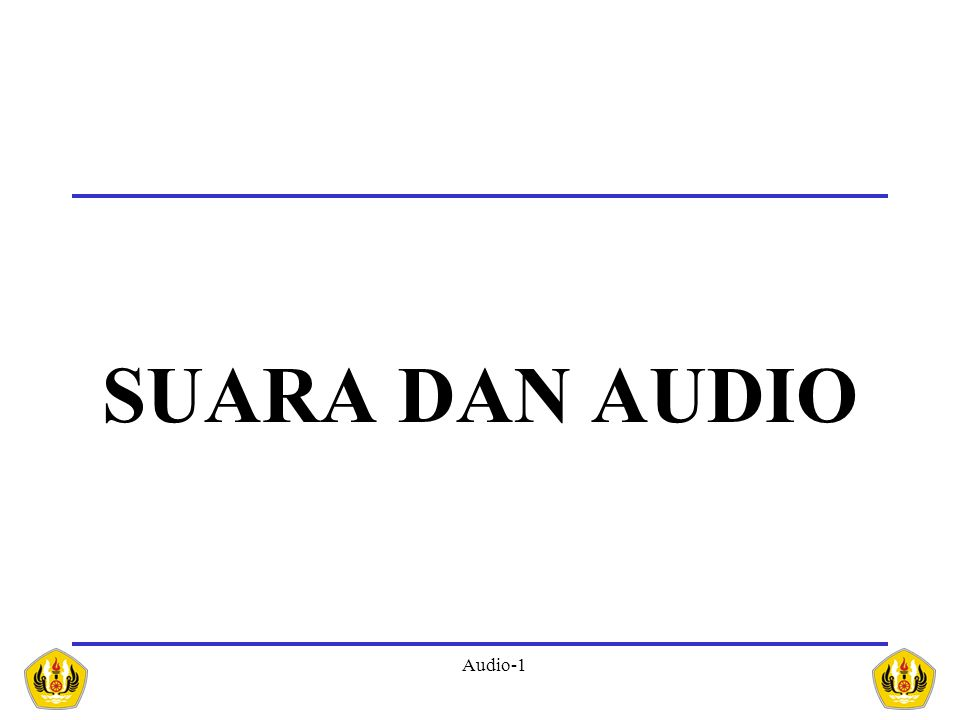 Audio-1 SUARA DAN AUDIO