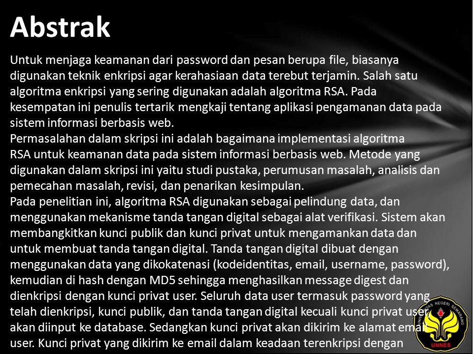 Abstrak Untuk menjaga keamanan dari password dan pesan berupa file, biasanya digunakan teknik enkripsi agar kerahasiaan data terebut terjamin.
