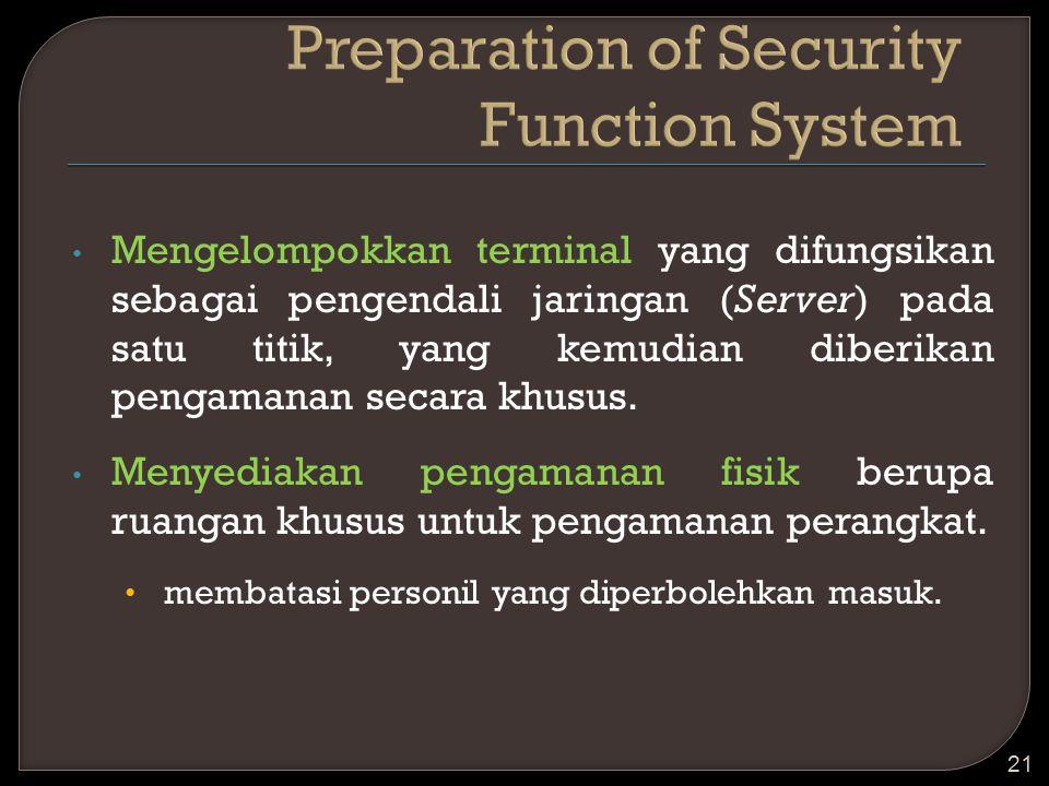 Mengelompokkan terminal yang difungsikan sebagai pengendali jaringan (Server) pada satu titik, yang kemudian diberikan pengamanan secara khusus. Menye
