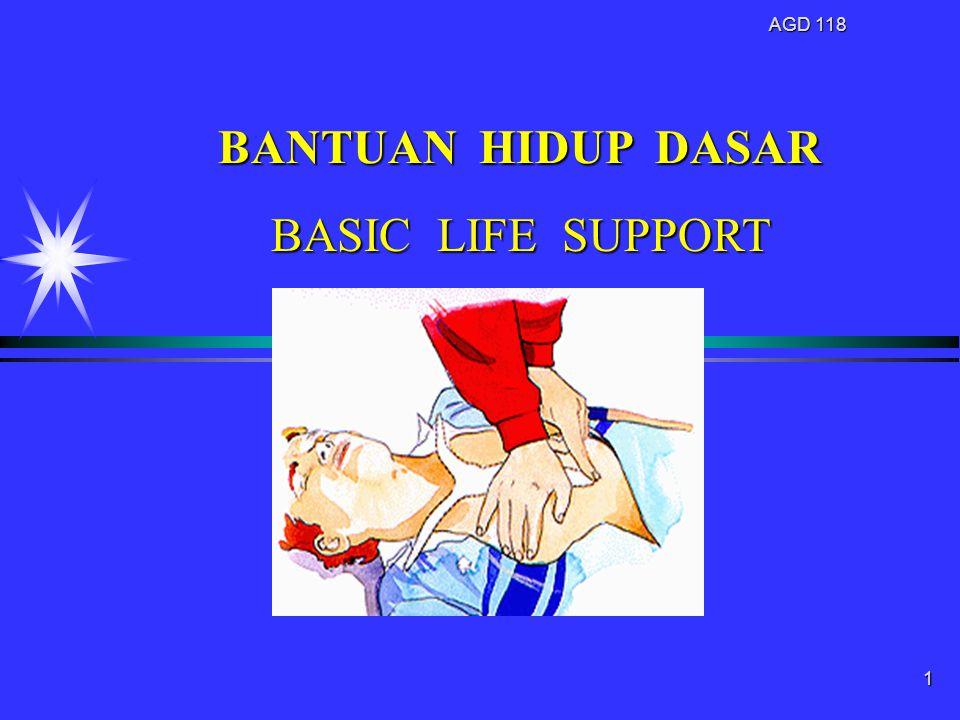 AGD 118 1 BANTUAN HIDUP DASAR BASIC LIFE SUPPORT BASIC LIFE SUPPORT