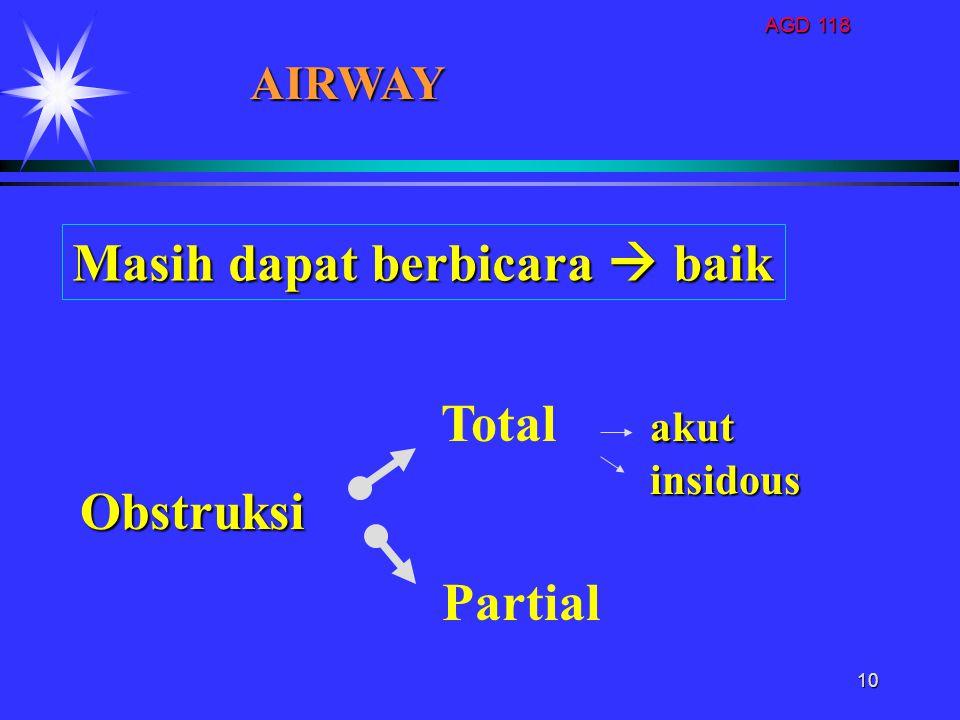 10 akut Total akut insidous insidous Partial Obstruksi AIRWAY Masih dapat berbicara  baik