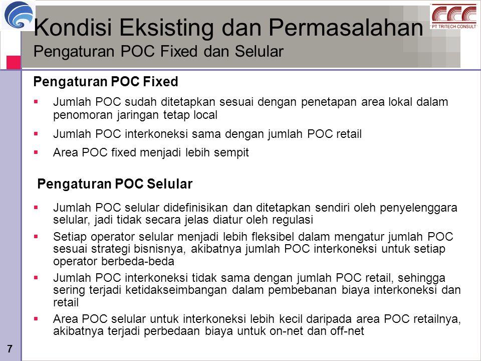 7 Kondisi Eksisting dan Permasalahan Pengaturan POC Fixed dan Selular  Jumlah POC sudah ditetapkan sesuai dengan penetapan area lokal dalam penomoran