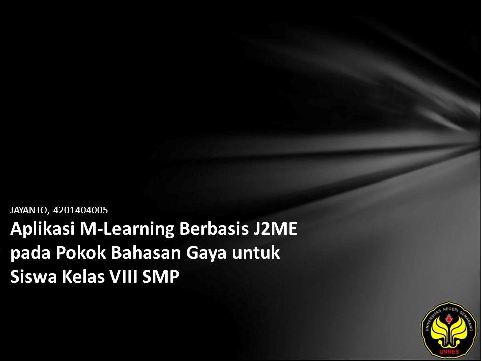 JAYANTO, 4201404005 Aplikasi M-Learning Berbasis J2ME pada Pokok Bahasan Gaya untuk Siswa Kelas VIII SMP