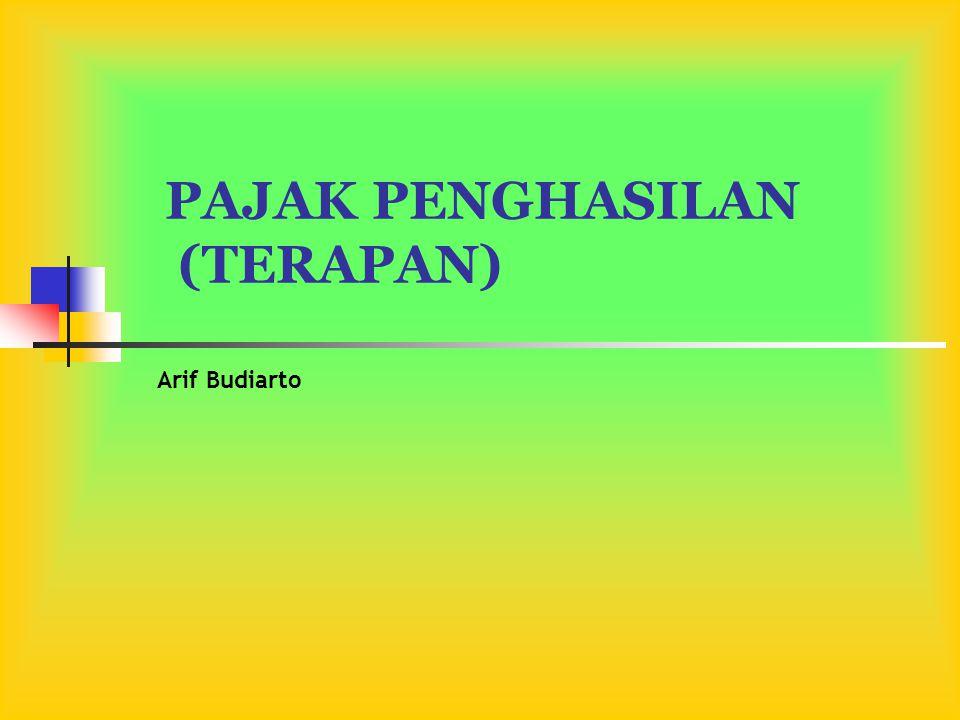 PAJAK PENGHASILAN (TERAPAN) Arif Budiarto