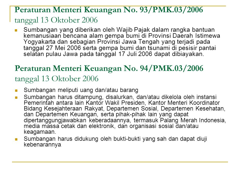 Peraturan Menteri Keuangan No. 93/PMK.03/2006 tanggal 13 Oktober 2006 Sumbangan yang diberikan oleh Wajib Pajak dalam rangka bantuan kemanusiaan benca