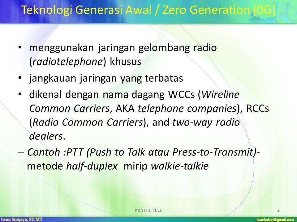 Generasi Pertama 1G 1.pertama kali beroperasi di norwegia tahun 1981 dan diikuti oleh sistem yang sama di US dan UK.