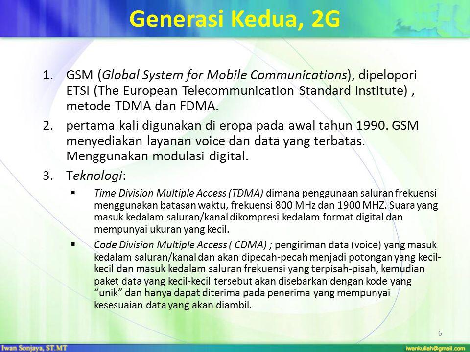 Generasi 3.5 super 3G, peningkatan kecepatan transfer data yang lebih dari teknologi 3G (>2 Mbps) sehingga dapat melayani komunikasi multimedia seperti akses internet dan video Sharing High Speed Downlink Packet Access (HSDPA), protokol tambahan ; Evolusi WCDMA dari Ericsson, mengurangi keterlambatan (delay) dan memberikan respon yang lebih cepat untuk aplikasi interaktif seperti mobile office, akses Internet kecepatan tinggi; gaming, download audio dan video.