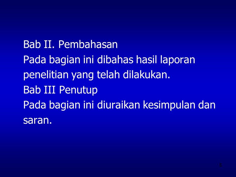 16 Contoh 3 : Tema : Kebersihan Lingkungan I.Keuntungan jika bersih dan terpelihara 1.