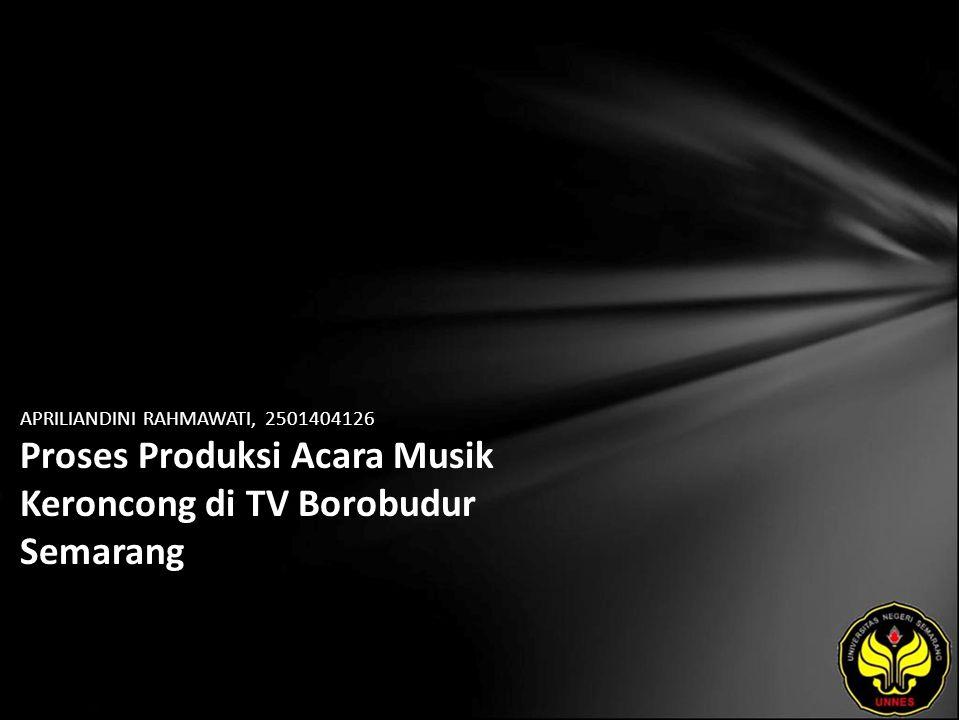 APRILIANDINI RAHMAWATI, 2501404126 Proses Produksi Acara Musik Keroncong di TV Borobudur Semarang