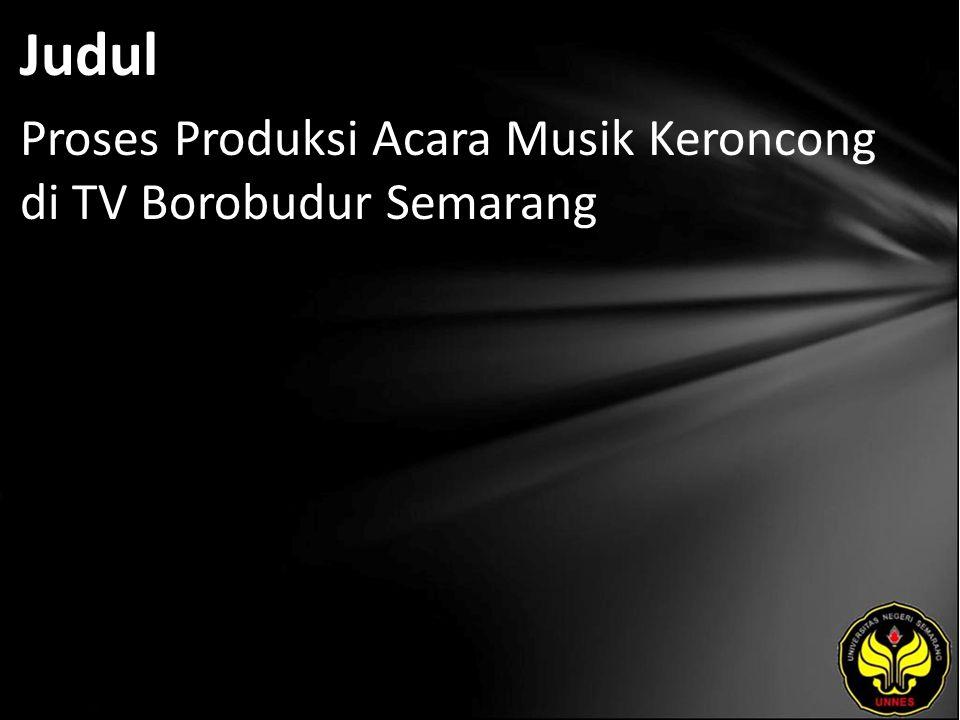 Judul Proses Produksi Acara Musik Keroncong di TV Borobudur Semarang