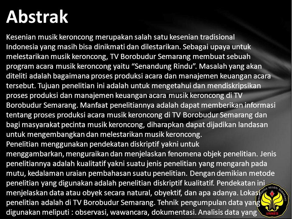 Abstrak Kesenian musik keroncong merupakan salah satu kesenian tradisional Indonesia yang masih bisa dinikmati dan dilestarikan.