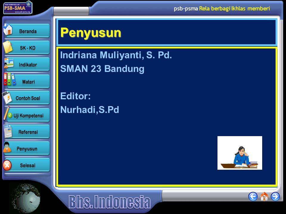 psb-psma Rela berbagi Ikhlas memberi Penyusun Indriana Muliyanti, S. Pd. SMAN 23 Bandung Editor: Nurhadi,S.Pd