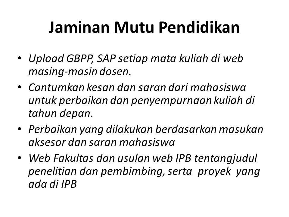 Jaminan Mutu Pendidikan Upload GBPP, SAP setiap mata kuliah di web masing-masin dosen.