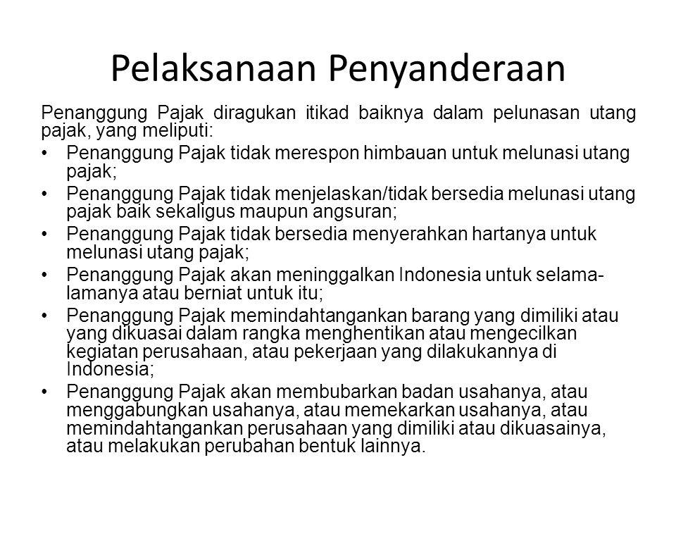Penanggung Pajak diragukan itikad baiknya dalam pelunasan utang pajak, yang meliputi: Penanggung Pajak tidak merespon himbauan untuk melunasi utang pa
