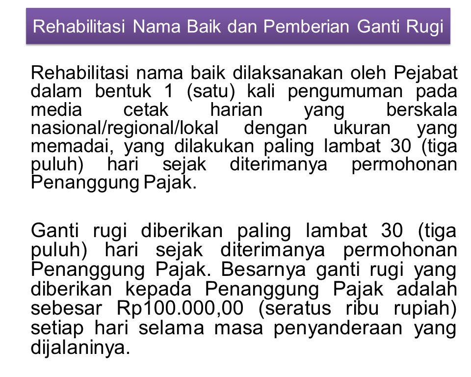 Rehabilitasi nama baik dilaksanakan oleh Pejabat dalam bentuk 1 (satu) kali pengumuman pada media cetak harian yang berskala nasional/regional/lokal d