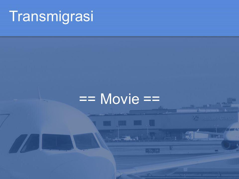 Transmigrasi == Movie ==