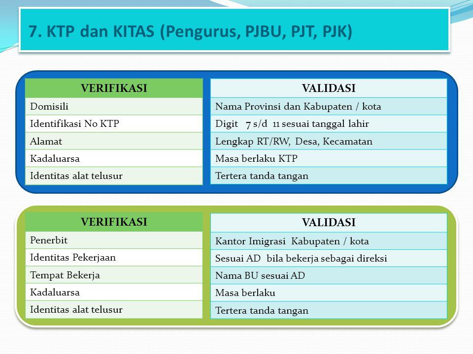 7. KTP dan KITAS (Pengurus, PJBU, PJT, PJK) VERIFIKASI Domisili Identifikasi No KTP Alamat Kadaluarsa Identitas alat telusur VALIDASI Nama Provinsi da