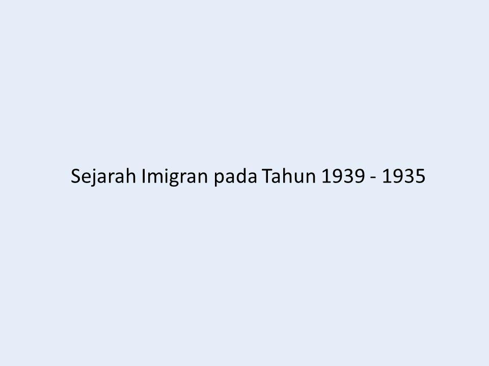 Sejarah Imigran pada Tahun 1939 - 1935
