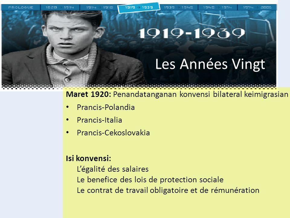 Les Années Vingt Maret 1920: Penandatanganan konvensi bilateral keimigrasian Prancis-Polandia Prancis-Italia Prancis-Cekoslovakia Isi konvensi: L'égal