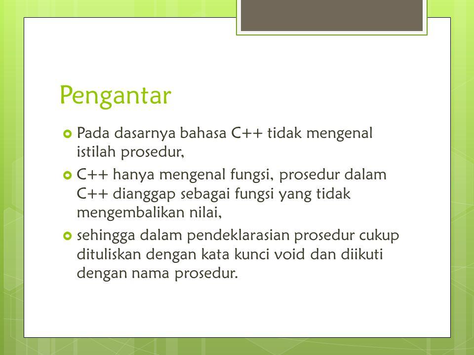  Fungsi dan procedure merupakan sejumlah baris pernyataan/ instruksi yang dikemas di dalam suatu nama (identifier).
