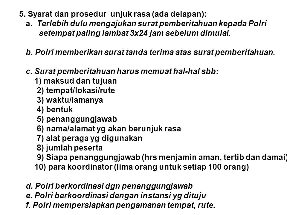 5.Syarat dan prosedur unjuk rasa (ada delapan): a.