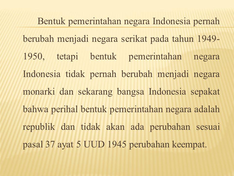 Sesuai dengan UUD 1945, Indonesia menganut sistem pemerintahan presidensil.