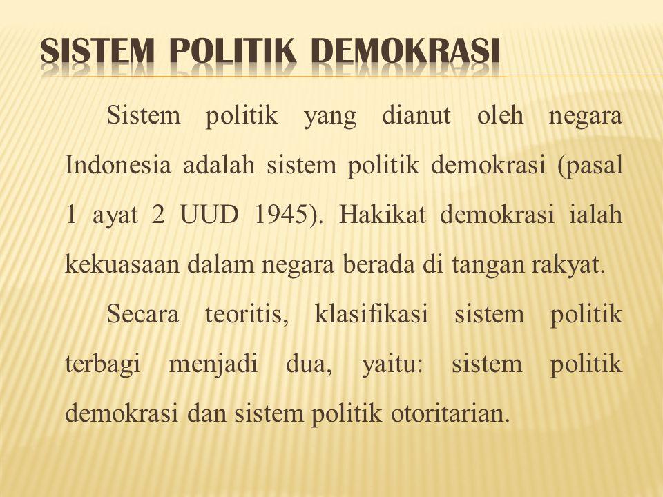 Pembagian atas sistem politik demokrasi dan otoriter ini didasarkan atas:  Kewenangan pemerintah terhadap aspek-aspek kehidupan warganya;  Tanggung jawab pemerintah terhadap warga negara.