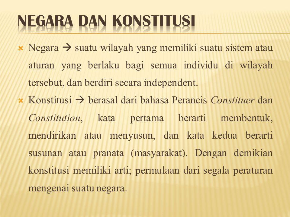  Suatu konstitusi memuat aturan atau sendi-sendi pokok yang bersifat fundamental untuk menegakkan bangunan besar yang bernama Negara .