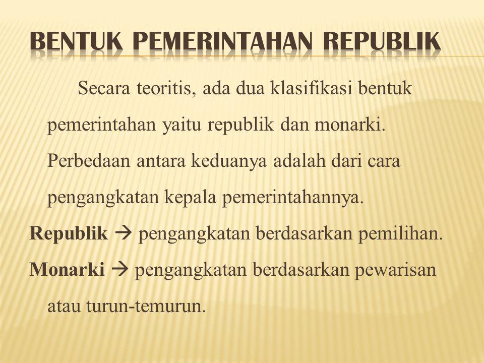 Bentuk pemerintahan negara Indonesia pernah berubah menjadi negara serikat pada tahun 1949- 1950, tetapi bentuk pemerintahan negara Indonesia tidak pernah berubah menjadi negara monarki dan sekarang bangsa Indonesia sepakat bahwa perihal bentuk pemerintahan negara adalah republik dan tidak akan ada perubahan sesuai pasal 37 ayat 5 UUD 1945 perubahan keempat.