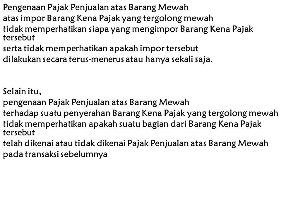 PKP yang mengekspor BKP Yang Tergolong Mewah dapat meminta kembali PPn BM yang telah dibayar pada waktu perolehan BKP Yang Tergolong Mewah yang diekspor tersebut Pasal 10 ayat (3) UU PPN