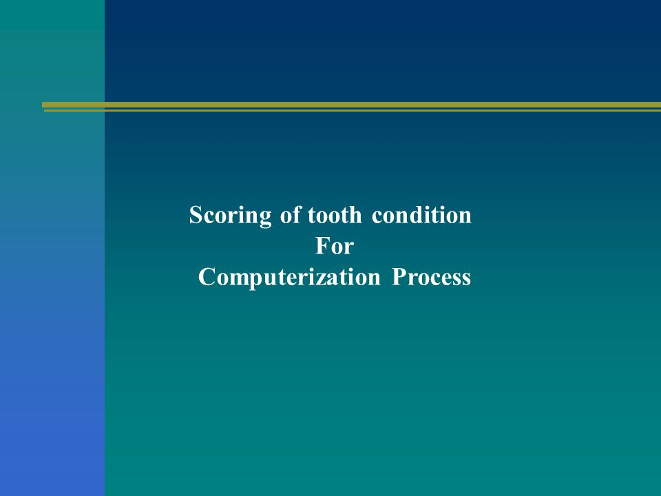 Scoring of tooth condition For Computerization Process